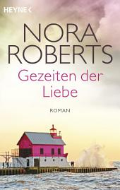 Gezeiten der Liebe: Roman