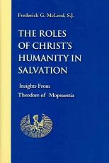 The Roles of Christ s Humanity in Salvation PDF