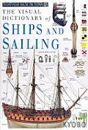 The Visual Dictionary of Ships and Sailing