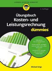 Ãœbungsbuch Kosten- und Leistungsrechnung fÃ1⁄4r Dummies: Ausgabe 2