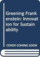 Greening Frankenstein