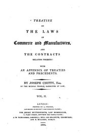 A Treatise on the Laws of Commerce and Manufactures, and the Contracts Relating Thereto: With an Appendix of Treaties, Statutes, and Precedents, Volume 2