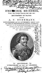 Het leven en de daden van Frederik Hendrik, Prins van Oranje-Nassau ...
