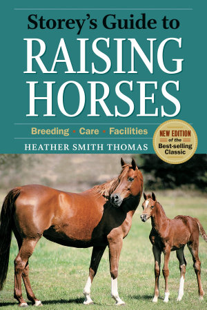 Storey s Guide to Raising Horses  2nd Edition PDF
