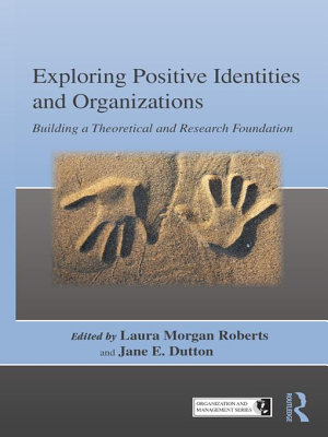 Exploring Positive Identities and Organizations PDF