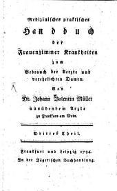 Medizinisches praktisches Handbuch der Frauenzimmerkrankheiten: Band 3