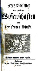 Neue Bibliothek der schönen Wissenschaften und der freyen Künste: Bände 3-4