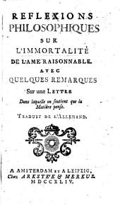 Philosophische Gedanken über die vernünftige Seele und deren Unsterblichkeit. Reflexions philosophiques sur l'immortalité de l'ame raisonnable avec quelques remarques sur une lettre dans laquelle on soutient que la matière pense. By Johann Gustav Reinbeck. Traduit de l'allemand. The translator's dedication signed: Formey