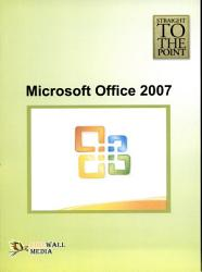 Straight To The Point Microsoft Office 2007 Book PDF