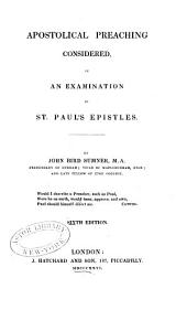 Apostolical preaching considered: in an examination of St. Paul's epistles