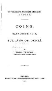 Coins: Catalogue No. 3; Sultans of Dehlı́, Issue 3