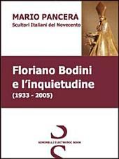 Floriano Bodini e l'inquietudine. Scultori italiani del Novecento