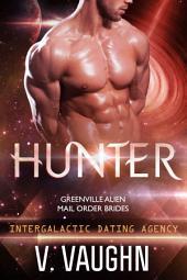 Hunter - Greenville Mail Order Brides : Intergalactic Dating Agency