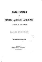 Meditations of Marcus Aurelius Antoninus: Emperor of the Romans