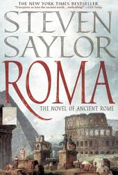 Roma: A Novel of Ancient Rome