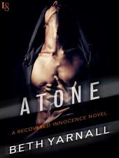 Atone: A Recovered Innocence Novel