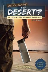 You Choose: Can You Survive the Desert?: An Interactive Survival Adventure