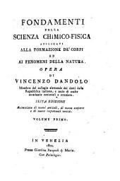 Fondamenti della scienza fisico-chimica: applicati alla formazione dec̀orpi ed ai fenomeni della natura opera, Volume 1