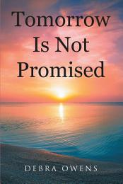 Tomorrow Is Not Promised