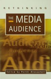 Rethinking the Media Audience: The New Agenda