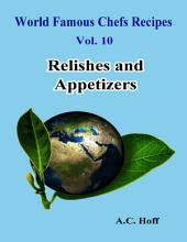 World Famous Chefs Recipes Vol. 10: Relishes and Appetizers