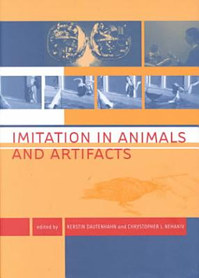 Imitation in Animals and Artifacts PDF