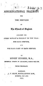Congregational Psalmody for the Services of the Church of England ... Third thousand