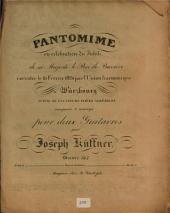 Pantomime en célébration du jubilé de sa majesté le Roi de Bavière: exécutée le 16 fevrier 1824 par l'union harmonique à Würzbourg suivie de plusieurs pièces agréables ; oeuvre 165