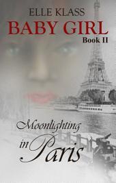 Moonlighting in Paris: Baby Girl Book 2