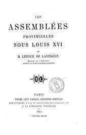 Les assemblées provinciales sous Louis 16. par Léonce de Lavergne