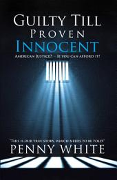 Guilty Till Proven Innocent: American Justice? – If You Can Afford It!