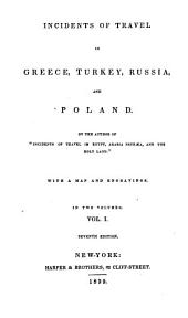 Incidents of Travel in Greece, Turkey, Russia, and Poland: Volume 1