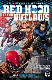 Red Hood and the Outlaws Vol. 3: Bizarro Reborn