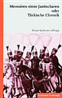 Memoiren eines Janitscharen oder T  rkische Chronik PDF