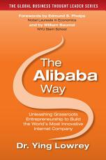 The Alibaba Way: Unleashing Grass-Roots Entrepreneurship to Build the World's Most Innovative Internet Company