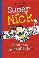Super Nick   Packt ein  ihr Knallt  ten    Ein Comic Roman PDF