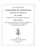 The ancient poem of Guillaume de Guileville, entitled Le pèlerinage de l'homme, compared with the Pilgrim's progress of John Bunyan