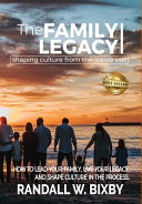 The Family Legacy   Shaping Culture from the Inside Out PDF
