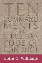 Ten Commandments: The Christian Code of Conduct
