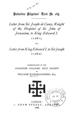 Letter from Sir Joseph de Cancy  Knight of the Hospital of St  John of Jerusalem  to King Edward I   1281   and Letter from King Edward I  to Sir Joseph  1282