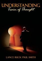 Understanding: Train of Thought