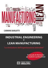 Industrial Engineering & Lean Manufacturing: La rivoluzione dell'organizzazione aziendale