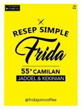 Resep Simple Frida: 55+ Camilan Jadoel & Kekinian