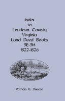Index to Loudoun County  Virginia Land Deed Books 3E 3M  1822 1826 PDF