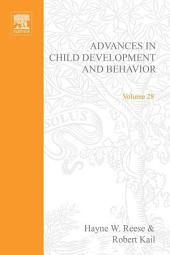 Advances in Child Development and Behavior: Volume 28