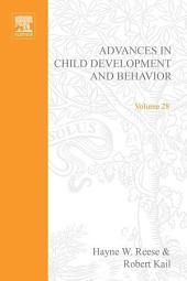 Advances in Child Development and Behavior: Volume 28