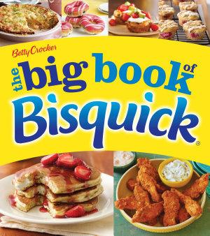 Betty Crocker  The Big Book of Bisquick