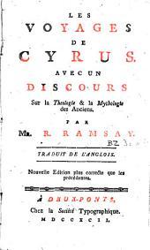 Les voyages de Cyrus: Avec un discours sur la theologie et la mythologie des Anciens