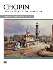14 of His Easiest Piano Selections: A Practical Performing Edition for Intermediate to Late Intermediate Piano