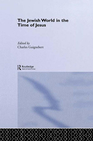 The Jewish World in the Time of Jesus